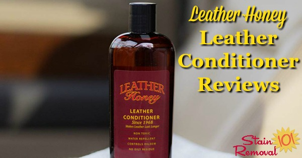 Leather Honey leather conditioner reviews {on Stain Removal 101}