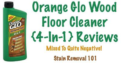 Orange Glo Wood Floor Cleaner And Polish Review - 4 In 1 Product - Orange Glo Wood Floor Cleaner & Polish Reviews: Mixed To Negative
