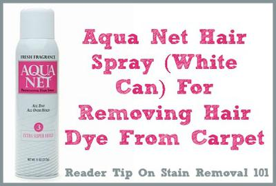 Remove Hair Dye From Carpet With Hairspray