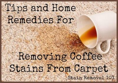 How To Remove Coffee Stains >> Removing Coffee Stains From Carpet Tips Home Remedies