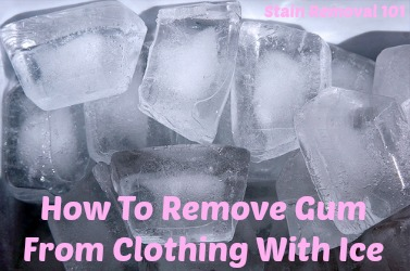How To Remove Gum From Clothing