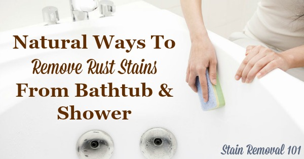 Several Recipes And Home Remedies For Removing Rust Stains From A Bathtub  Naturally, Plus Preventing ...