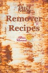 Rust Remover Recipe