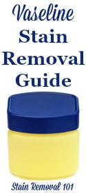Vaseline Stain Removal Guide