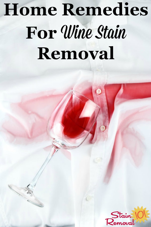 Home remedies for wine stain removal from clothes and other fabric {on Stain Removal 101} #WineStainRemoval #WineStains #StainRemoval