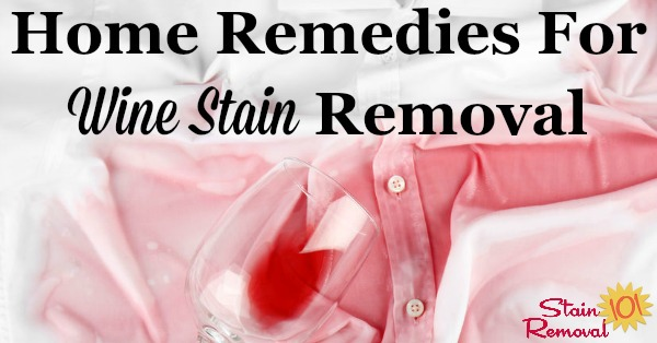 Home remedies for wine stain removal from clothes and other fabrics {on Stain Removal 101} #WineStainRemoval #WineStains #StainRemoval