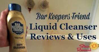 Bar Keepers Friend Liquid cleaner reviews and uses
