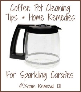 Coffee Pot Cleaning Tips Home Remedies For Sparkling Carafes