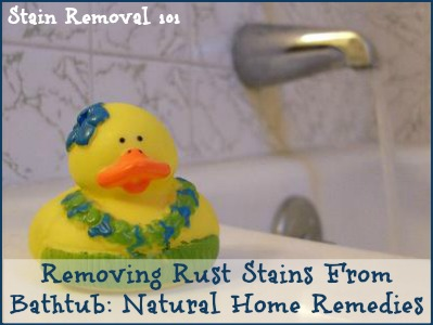How To Remove Rust Stain From Bathtub Naturally